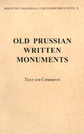 Old Prussian Written Monuments: Text and Comments
