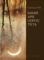 Sakmė apie Gervių tiltą: romanas