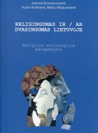 Religingumas ir / ar dvasingumas Lietuvoje