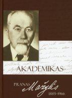 Akademikas Pranas Mažylis 1885–1966