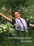 Poetė Ona Mikalauskienė-Kubiliūtė