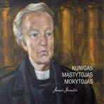 Kunigas, mąstytojas, mokytojas. Jonas Jūraitis